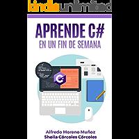 Aprende C# en un fin de semana (Spanish Edition)