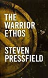 [(The Warrior Ethos)] [By (author) Steven Pressfield] published on (May, 2013)