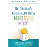 The Clinician's Guide to CBT Using Mind Over Mood, Second Edition