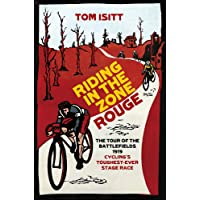 Riding in the Zone Rouge: The Tour of the Battlefields 1919 – Cycling's Toughest-Ever Stage Race