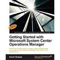 Getting Started with Microsoft System Center Operations Manager (English Edition)