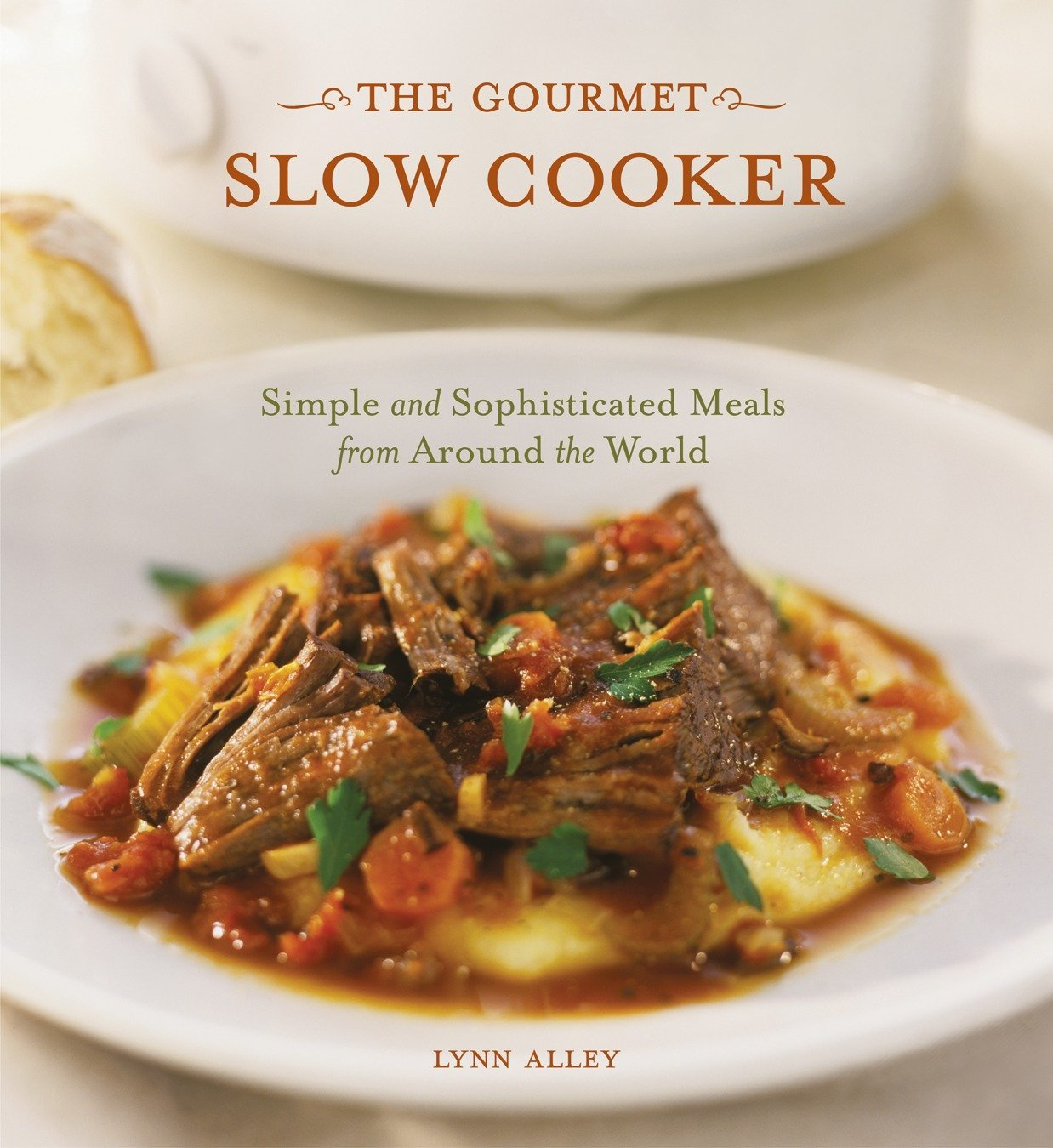Download The Gourmet Slow Cooker: Simple and Sophisticated Meals from Around the World PDF