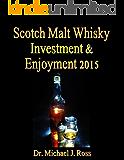 Scotch Malt Whisky Investment & Enjoyment 2015 (English Edition)