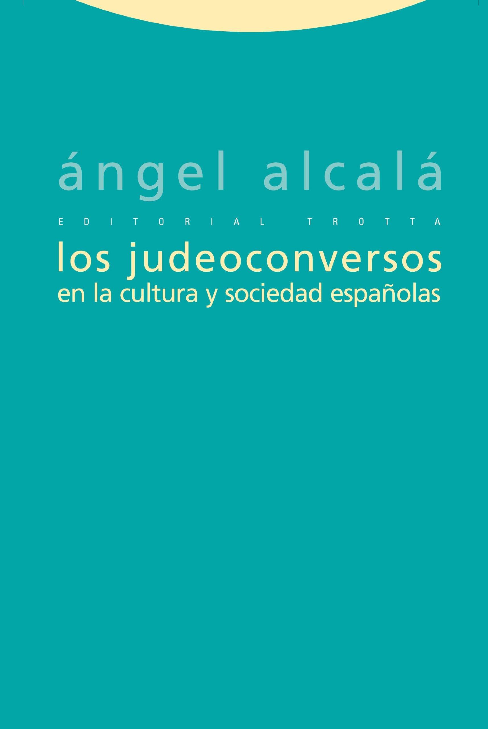 Los judeoconversos en la cultura y sociedad españolas (Estructuras y Procesos. Ciencias Sociales)
