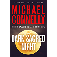 Dark Sacred Night (A Renée Ballard and Harry Bosch Novel Book 1)