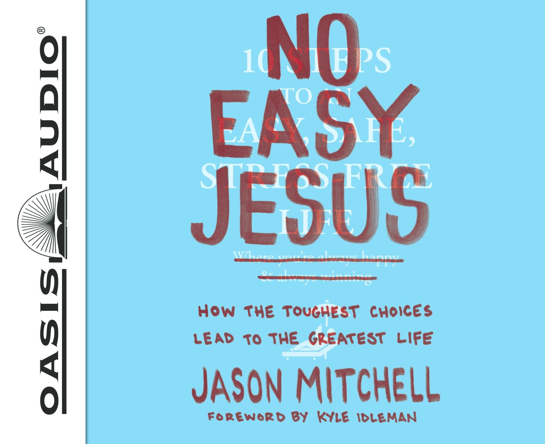 No Easy Jesus (Library Edition): How the Toughest Choices Lead to the Greatest Life PDF