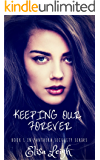 Keeping Our Forever: Book One in Panthera Security Series