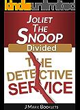 Joliet The Snoop - Divided