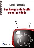 Les Dangers de la télé pour les bébés- 1001 bb n°99 (Mille et un bébés)