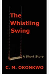 The Whistling Swing Kindle Edition