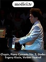 Chopin, Piano Concerto No. 2, Etudes - Evgeny Kissin, Verbier Festival