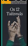 Os 12 TALISMÃS