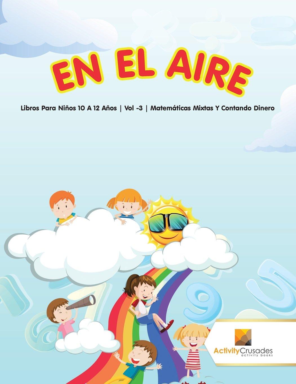 En El Aire : Libros Para Niños 10 A 12 Años | Vol -3 | Matemáticas ...