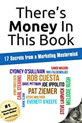 There's Money In This Book: 17 Secrets from a Marketing Mastermind Paperback