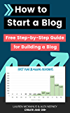 How to Start a Blog - Free Step-by-Step Beginners Guide to Building a Blog for Those Interested in Making Money and Having Fun!