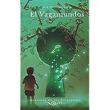 El Vagamundos: TRILOGÍA COMPLETA (Spanish Edition) Nov 8, 2016