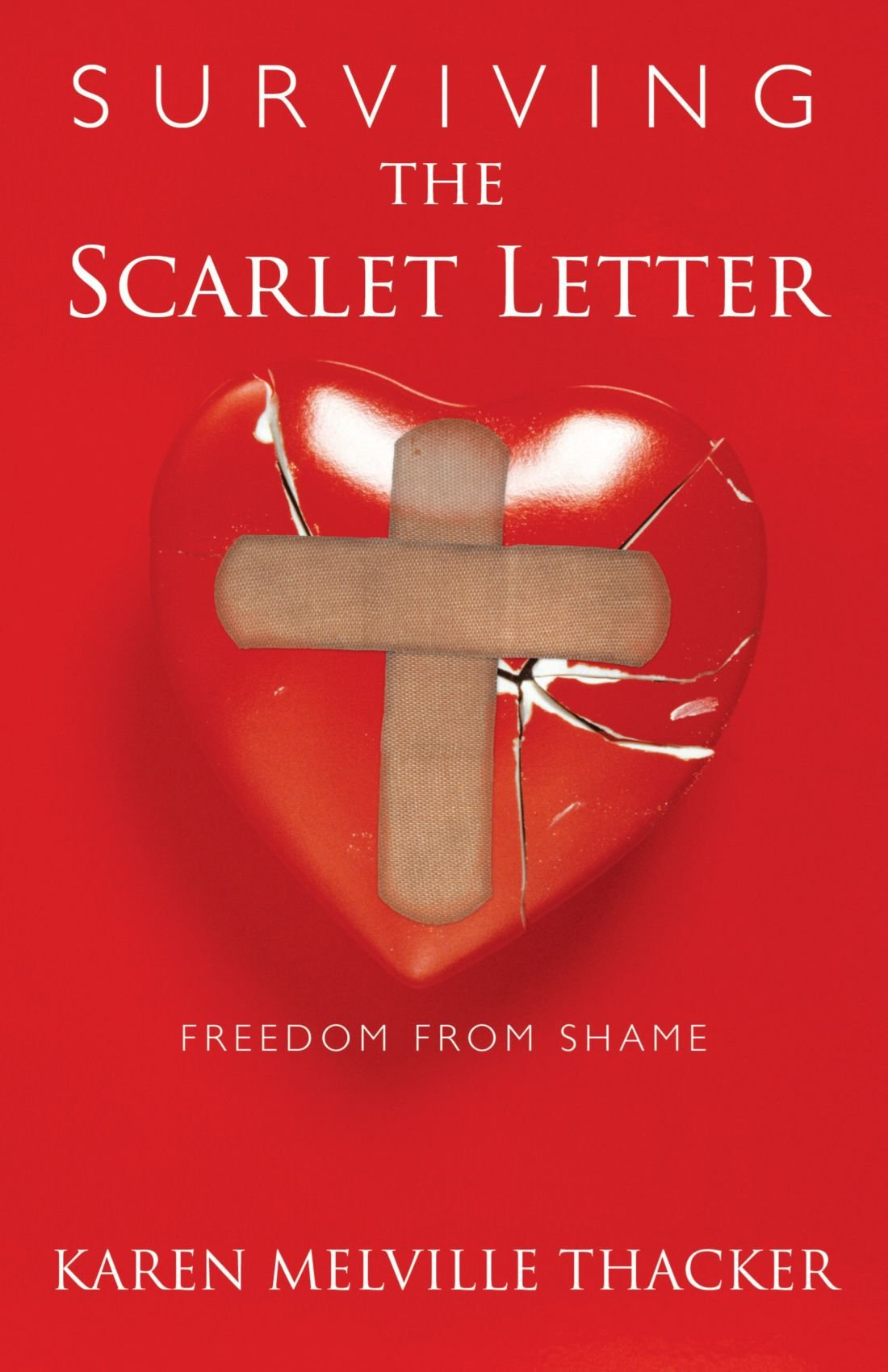 Surviving the scarlet letter freedom from shame karen melville surviving the scarlet letter freedom from shame karen melville thacker 9781449737351 amazon books madrichimfo Images