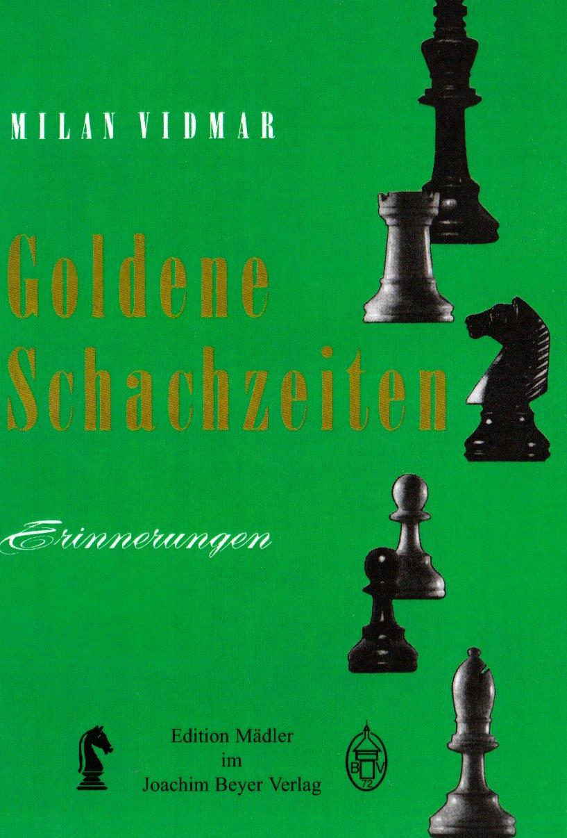 Goldene Schachzeiten: Erinnerungen
