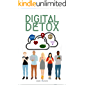 Digital Detox: the actionable guide to technology detox and freedom from technology addiction