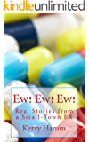Ew! Ew! Ew! (Real Stories from a Small-Town ER Book 7)