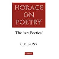 Horace on Poetry: The 'Ars Poetica' (Brink: Horace on Poetry)