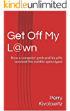 Get Off My L@wn - A Zombie Novel
