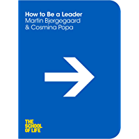 How to Be a Leader: The School of Life