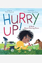 Hurry Up!: A Book About Slowing Down Kindle Edition