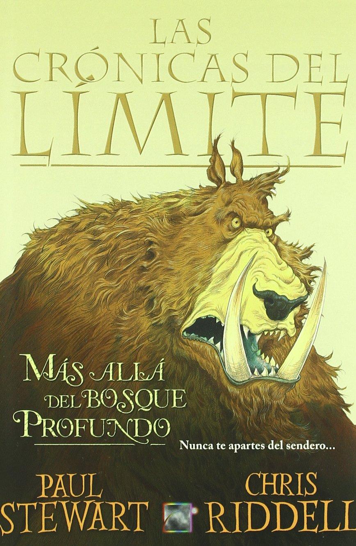 Mas alla del bosque profundo - las cronicas del limite Junior - Juvenil roca: Amazon.es: Paul Stewart: Libros