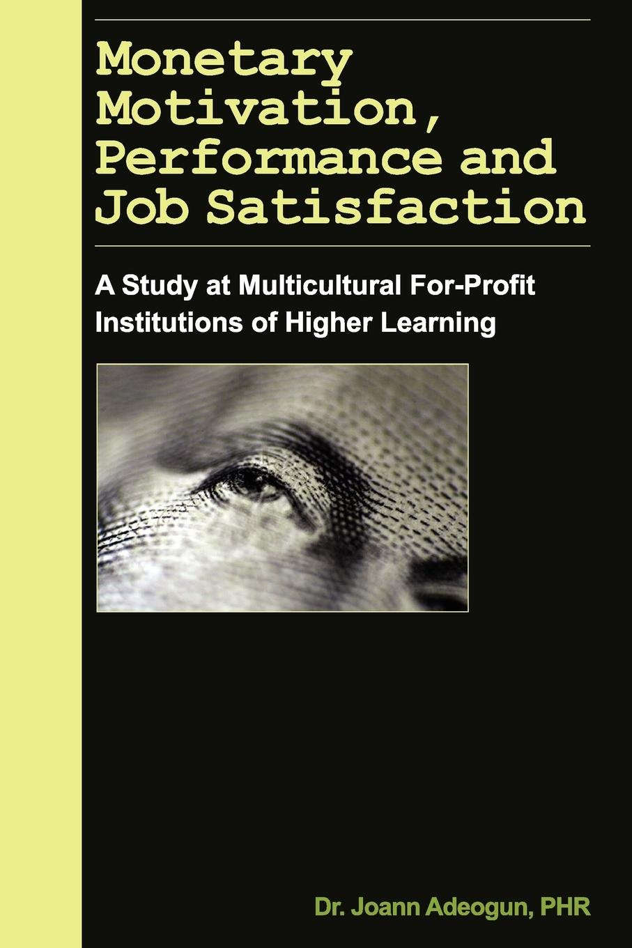 Read Online Monetary Motivation, Performance and Job Satisfaction PDF
