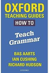 Oxford Teaching Guides: How To Teach Grammar Kindle Edition
