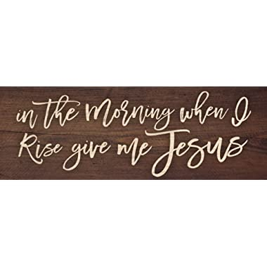 P. GRAHAM DUNN in The Morning When I Rise Give Me Jesus 16 x 6 Inch Solid Pine Wood Plank Wall Plaque Sign