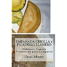 EMPANADA CRIOLLA y PICADILLO LLANERO: Deliciosa Comida Venezolana para Compartir (Mi Receta Favorita nº 23) (Spanish Edition) Mar 28, 2016