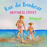 Happiness Street - Rue du Bonheur: Α bilingual children's picture book in English and French (French Bilingual Books - Foster