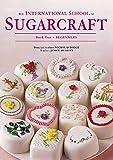 The International School of Sugarcraft Book One