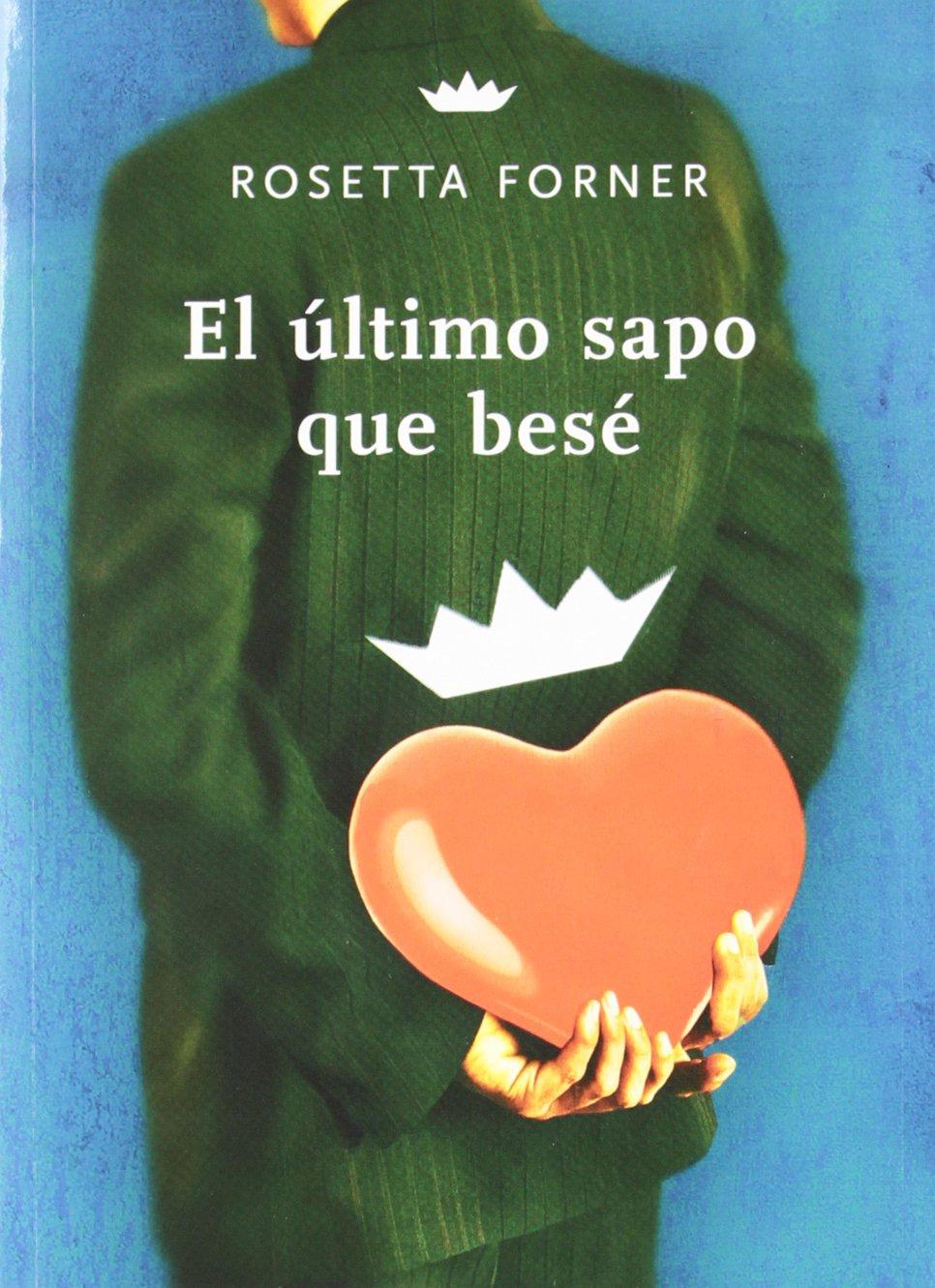 El último sapo que besé (DIVULGACIÓN): Amazon.es: Forner, Rosetta ...