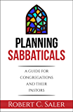 Planning Sabbaticals: A Guide for Congregations and their Pastors