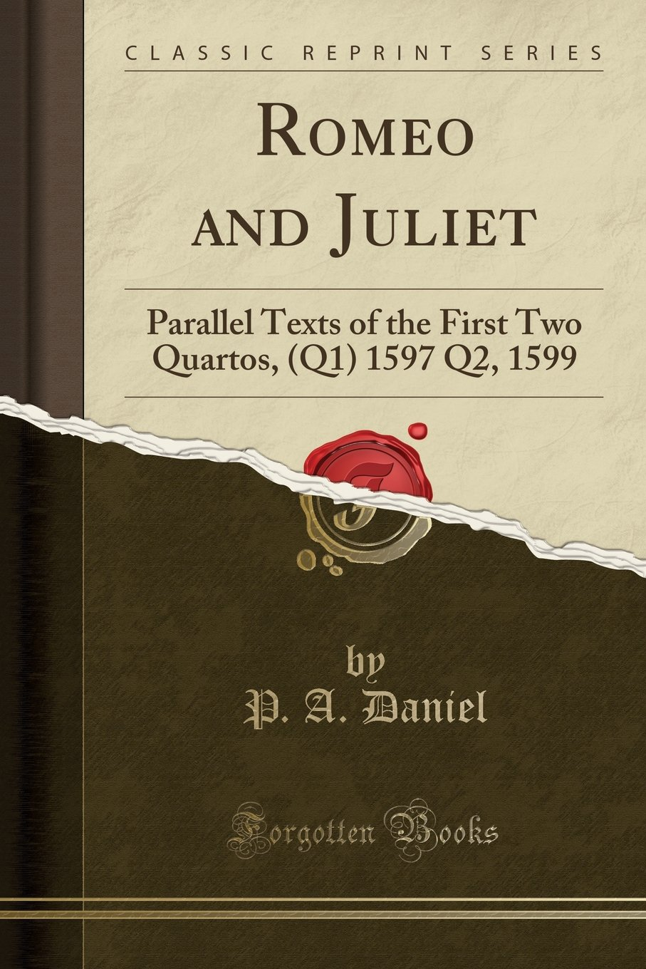 Download Romeo and Juliet: Parallel Texts of the First Two Quartos, (Q1) 1597 Q2, 1599 (Classic Reprint) pdf