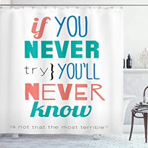 Ambesonne Saying Shower Curtain, If You Never Try Youll Never Know Philosophy Inspiration Modern Sign, Cloth Fabric Bathroom Decor Set with Hooks, 70
