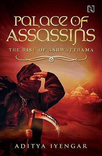 Palace of Assassins: The Rise of Ashwatthama