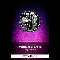 Delphi Complete Works of Apollonius of Rhodes (Illustrated) (Delphi Ancient Classics Book 40) (English Edition)
