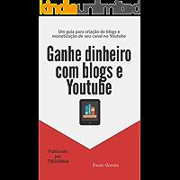 Ganhe dinheiro com blogs e Youtube