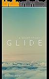 Glide: A Short Story