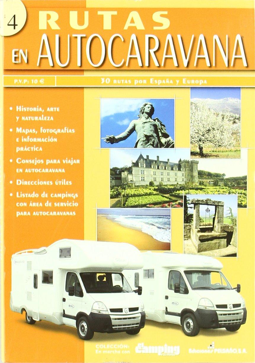 Rutas en autocaravana 4 - 30 rutas por España y Europa -: Amazon.es: Aa.Vv.: Libros