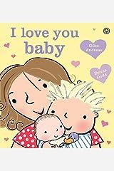 I Love You, Baby [Paperback] Giles Andreae (author), Emma Dodd (illustrator) Paperback