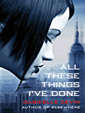 All These Things I've Done: A Novel (Birthright Book 1)