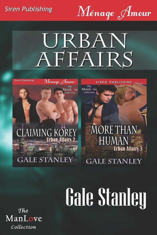Download Urban Affairs [Claiming Korey: More Than Human] (Siren Publishing Menage Amour Manlove) pdf