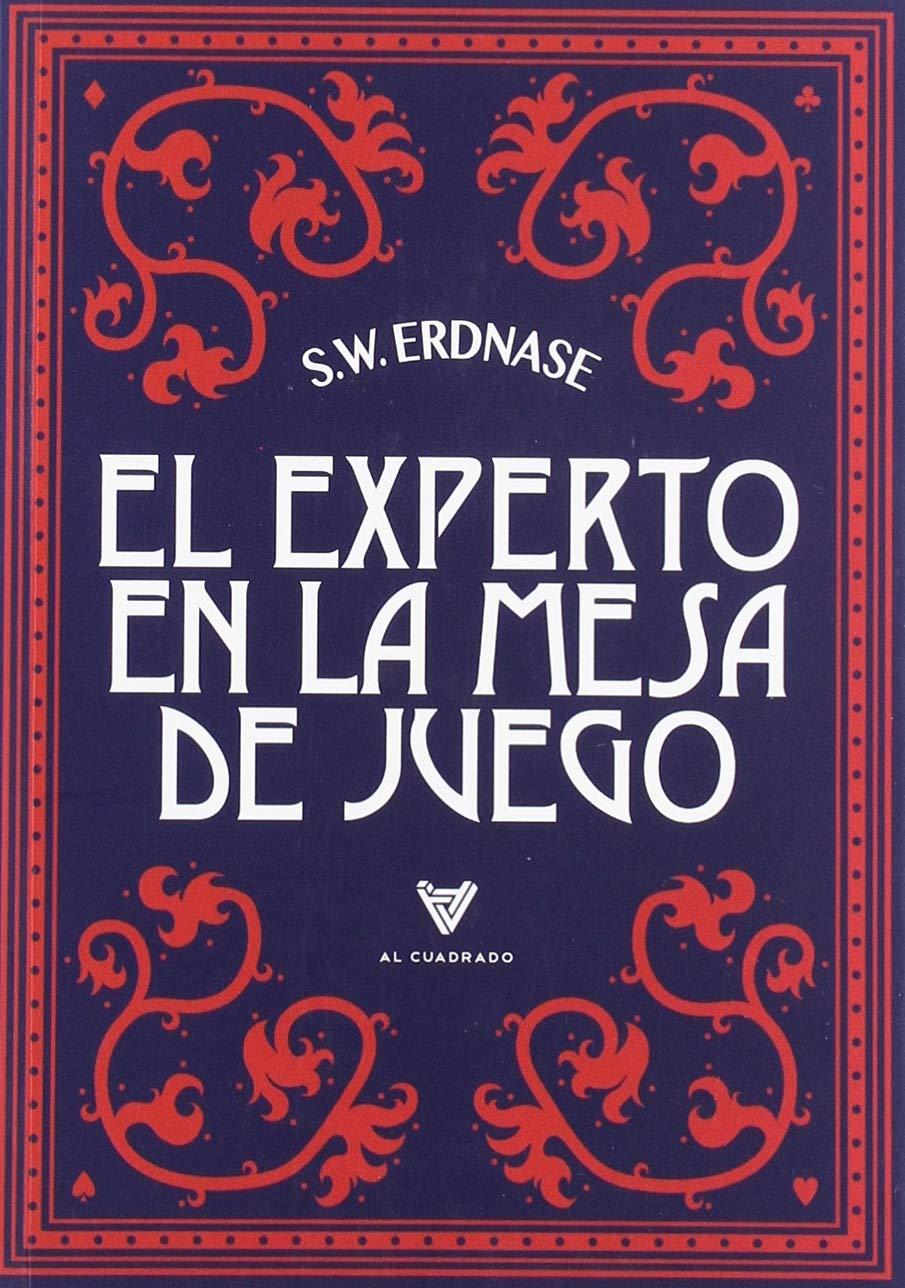 El Experto en la Mesa de Juego: Amazon.es: S.W. Erdnase: Libros