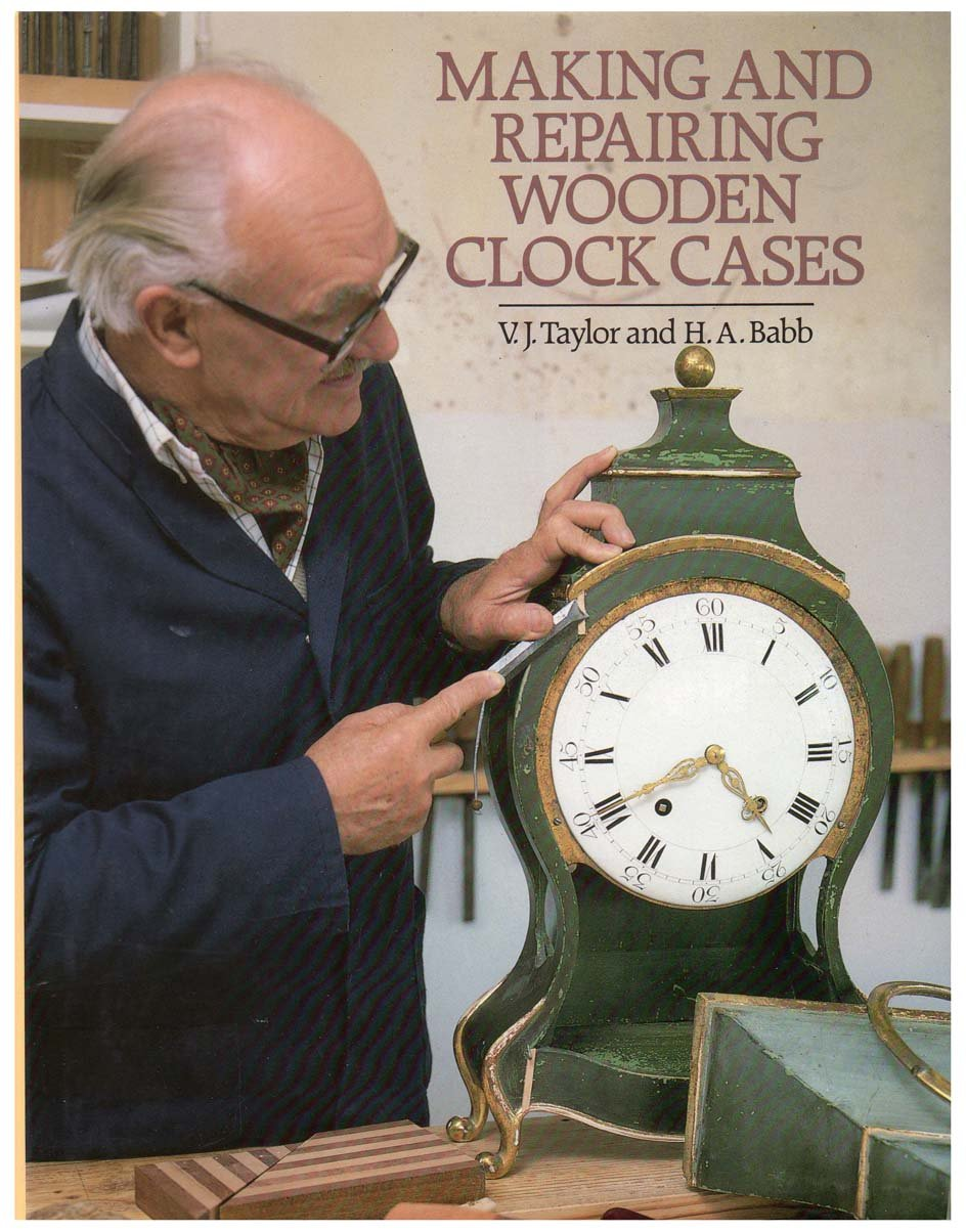 Making And Repairing Wooden Clock Cases Amazoncouk Vj Taylor