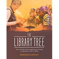 The Library Tree: How a Canadian Woman Brought the Joy of Reading to a Generation of African Children